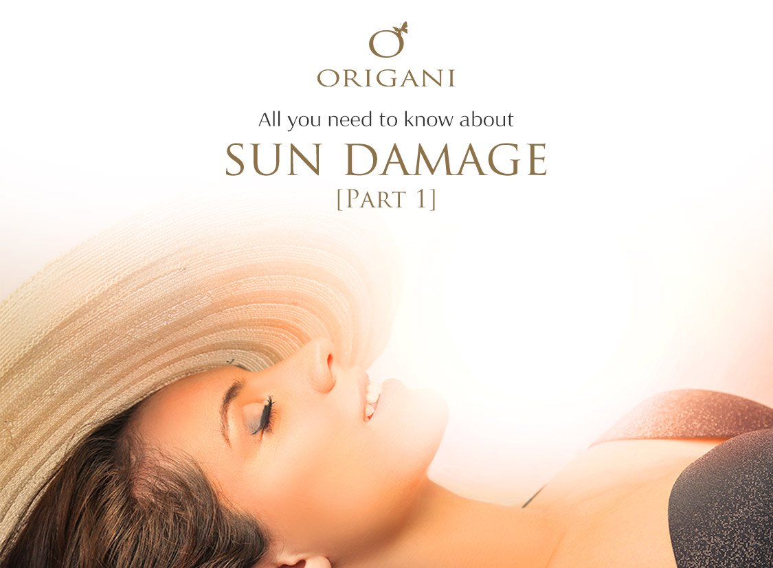 All You Need To Know About Sun Damage [Part 1]